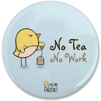 no_tea_no_work_35quot_button